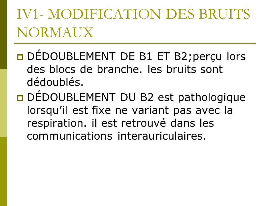 IV1- MODIFICATION DES BRUITS NORMAUX