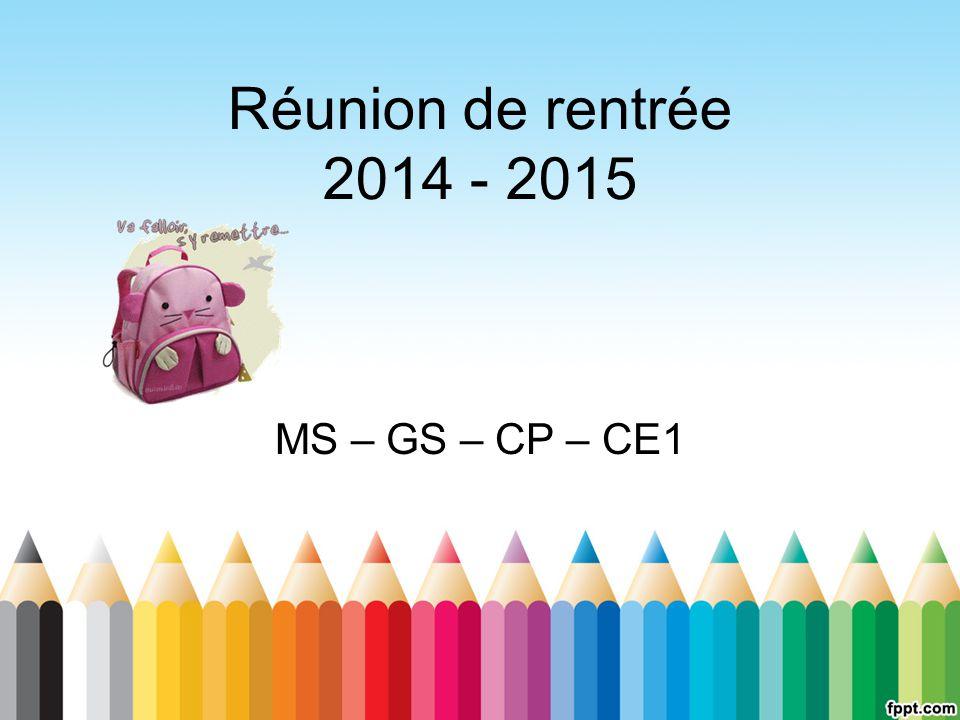 Réunion de rentrée 2014 - 2015 MS – GS – CP – CE1