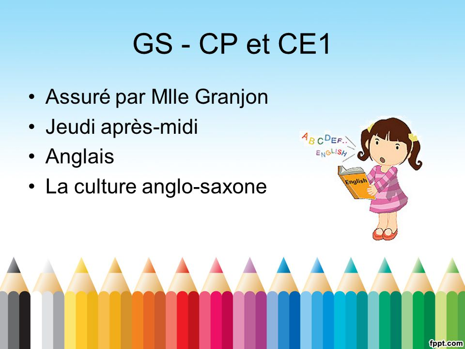 GS - CP et CE1 Assuré par Mlle Granjon Jeudi après-midi Anglais