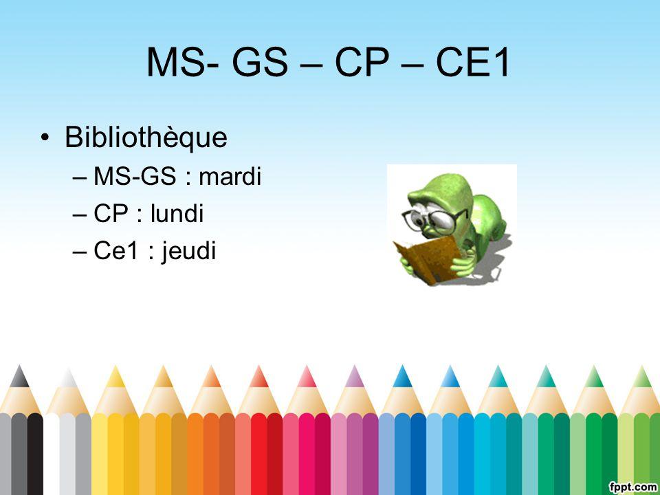 MS- GS – CP – CE1 Bibliothèque MS-GS : mardi CP : lundi Ce1 : jeudi