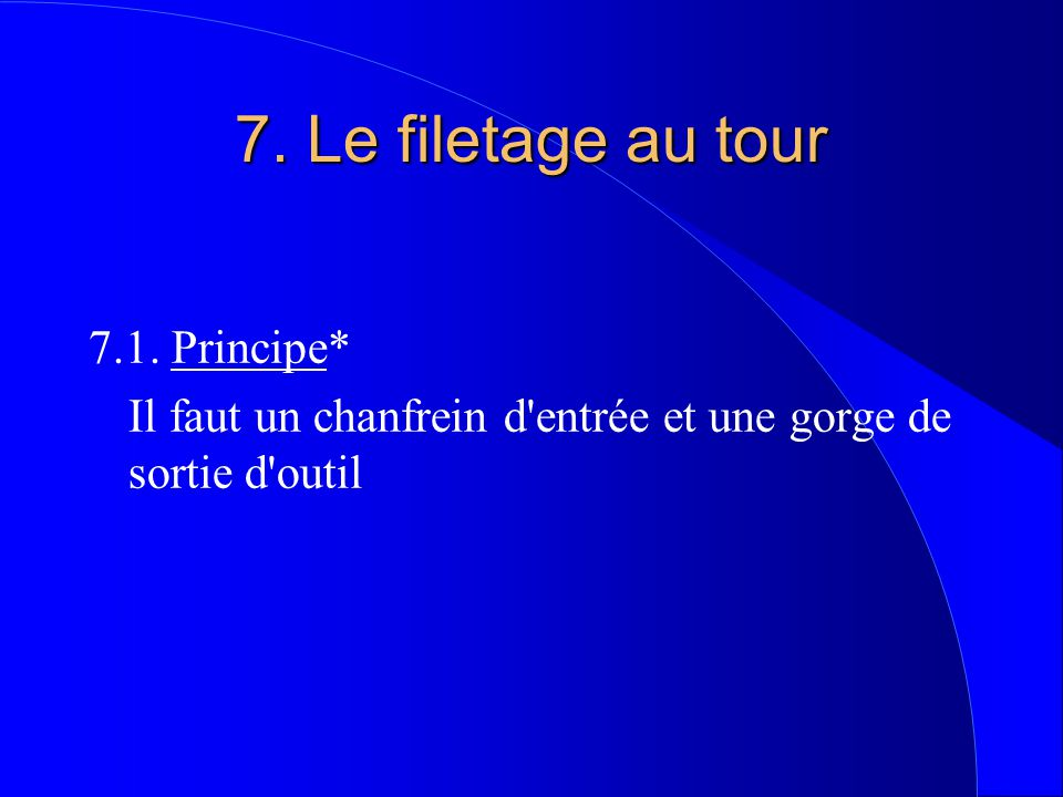 7. Le filetage au tour 7.1. Principe*
