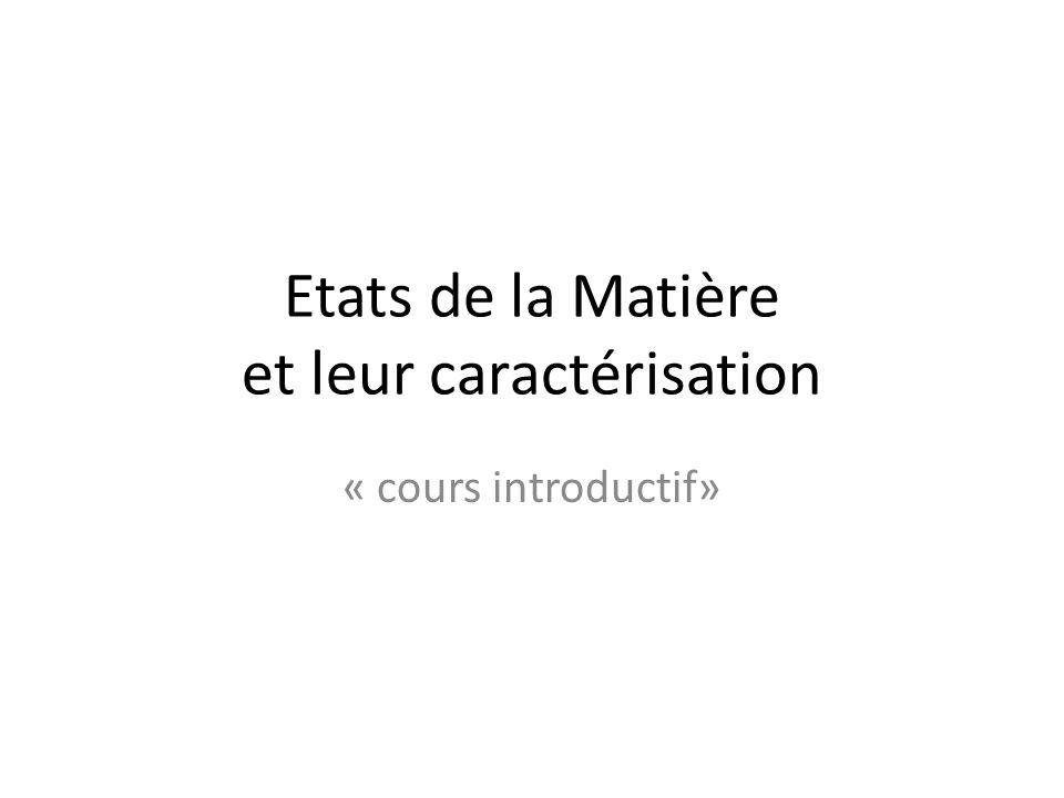 Etats de la Matière et leur caractérisation