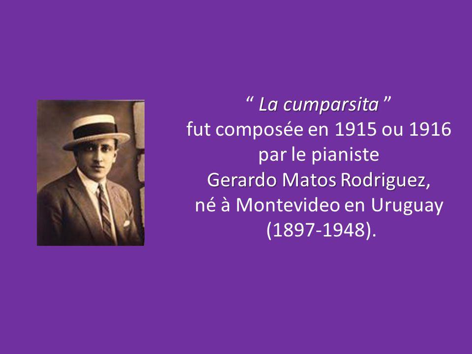 fut composée en 1915 ou 1916 par le pianiste Gerardo Matos Rodriguez,