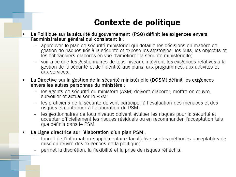 Contexte de politique La Politique sur la sécurité du gouvernement (PSG) définit les exigences envers l'administrateur général qui consistent à :