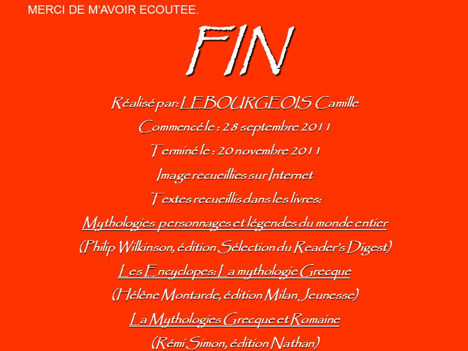 FIN Réalisé par: LEBOURGEOIS Camille Commencé le : 28 septembre 2011