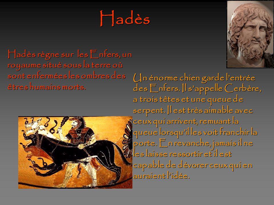 Hadès Hadès règne sur les Enfers, un royaume situé sous la terre où sont enfermées les ombres des êtres humains morts.