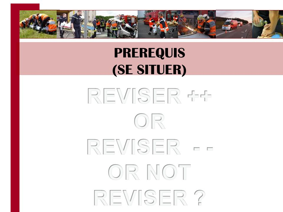 REVISER ++ OR REVISER - - OR NOT REVISER
