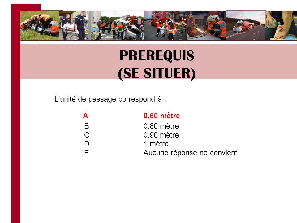 PREREQUIS (SE SITUER) L unité de passage correspond à : A 0.60 mètre