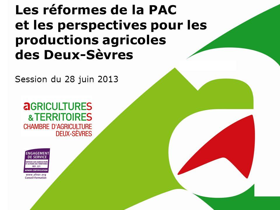 Les Réformes De La PAC Et Les Perspectives Pour Les Productions - Chambre d agriculture des deux sevres