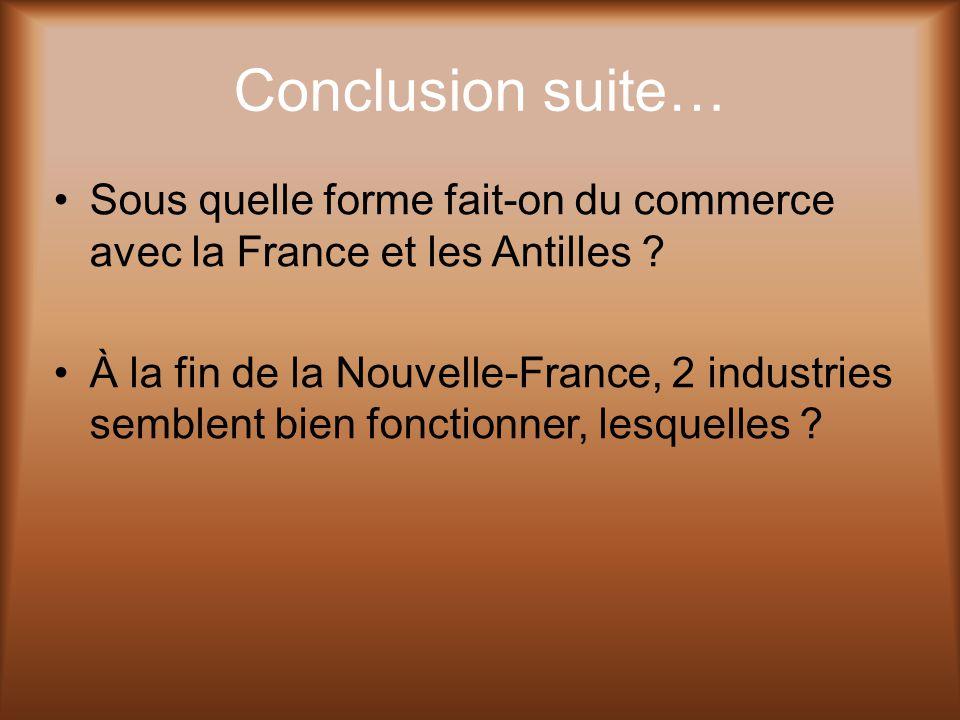 Conclusion suite… Sous quelle forme fait-on du commerce avec la France et les Antilles