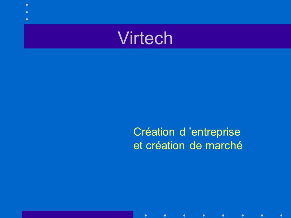 virtech cr ation d entreprise et cr ation de march