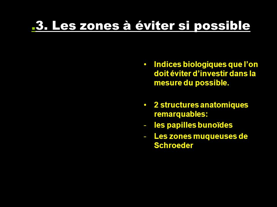 I.3. Les zones à éviter si possible
