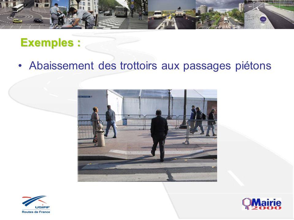 Exemples : Abaissement des trottoirs aux passages piétons