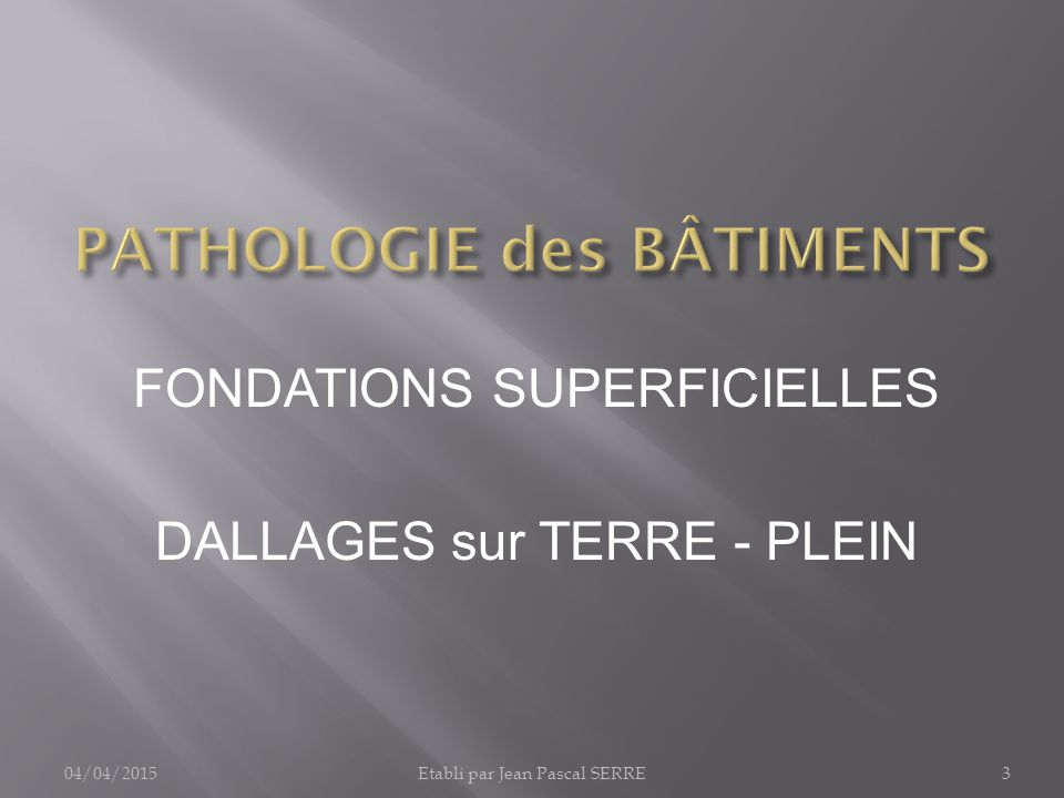 Pathologie des b timents 1 fondations infrastructures ppt t l charger - Dallage sur terre plein ...