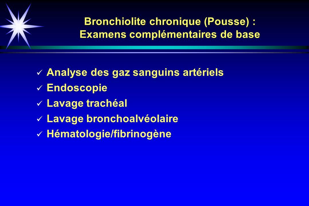 Bronchiolite chronique (Pousse) : Examens complémentaires de base