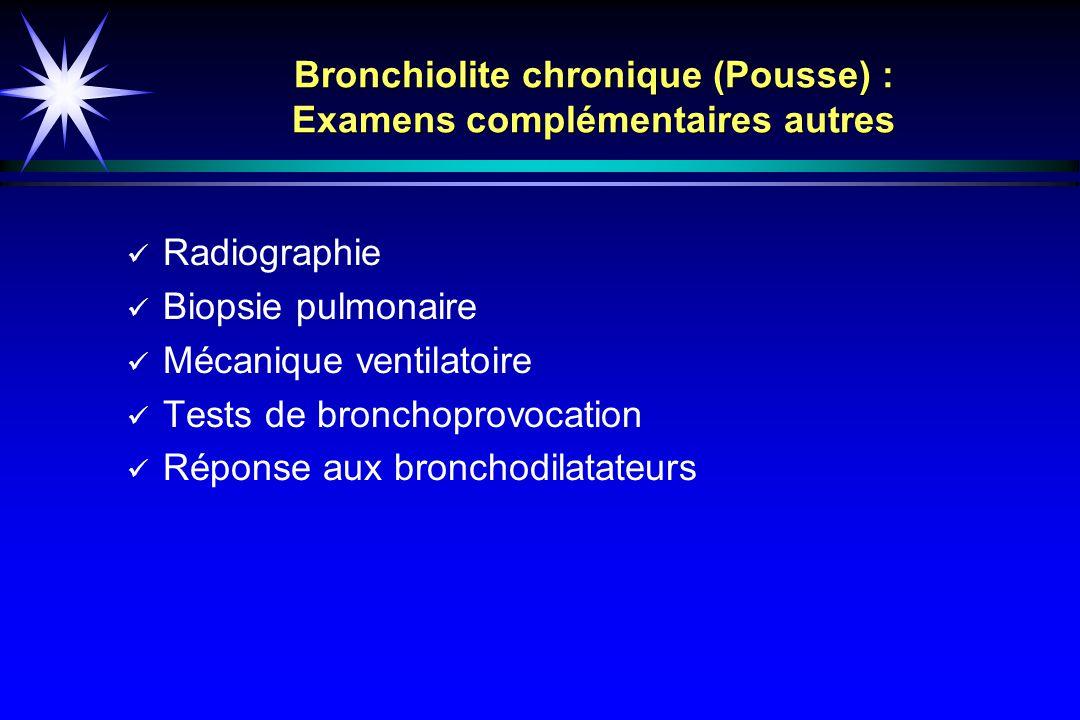 Bronchiolite chronique (Pousse) : Examens complémentaires autres