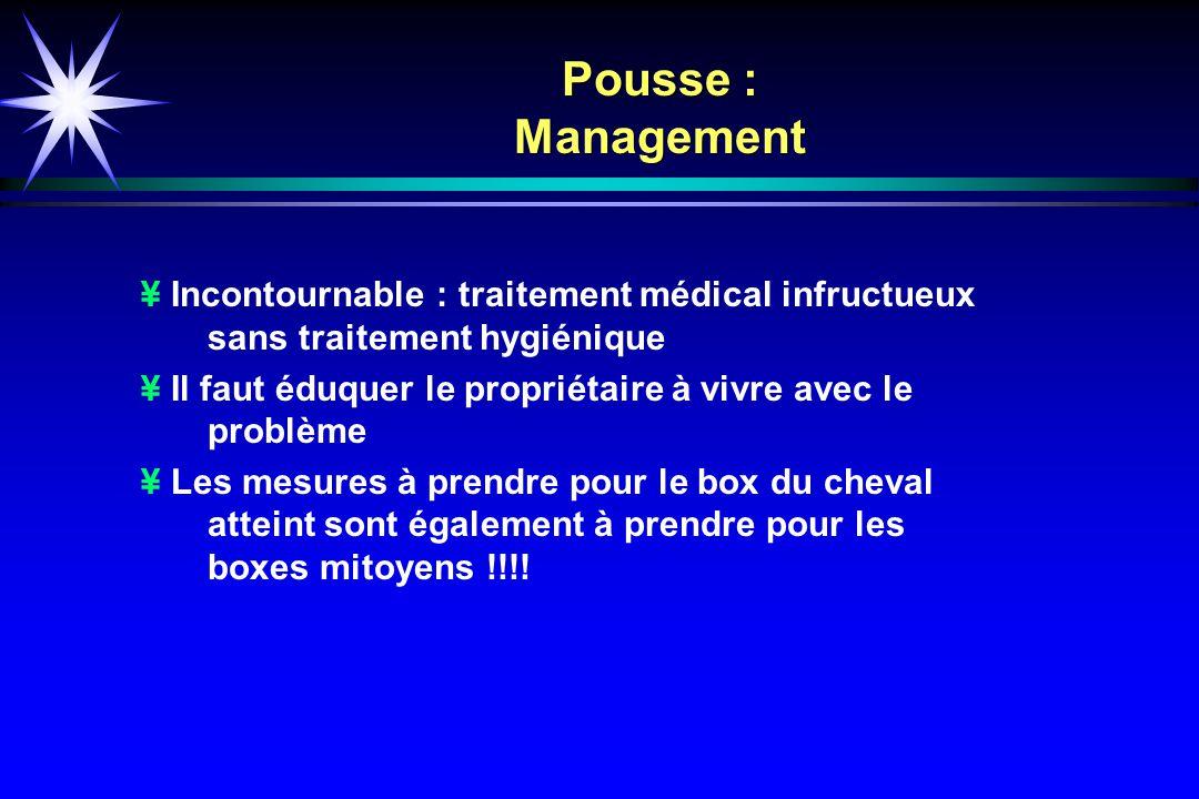 Pousse : Management ¥ Incontournable : traitement médical infructueux sans traitement hygiénique.