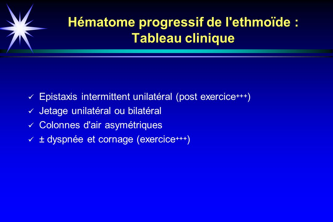 Hématome progressif de l ethmoïde : Tableau clinique