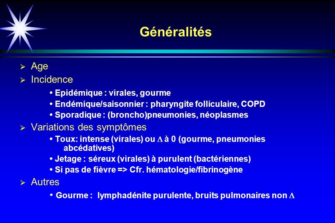 Généralités Age Incidence • Epidémique : virales, gourme
