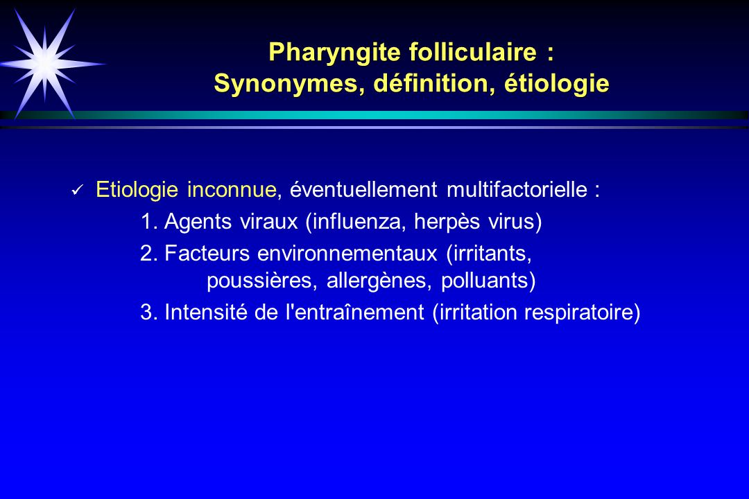 Pharyngite folliculaire : Synonymes, définition, étiologie