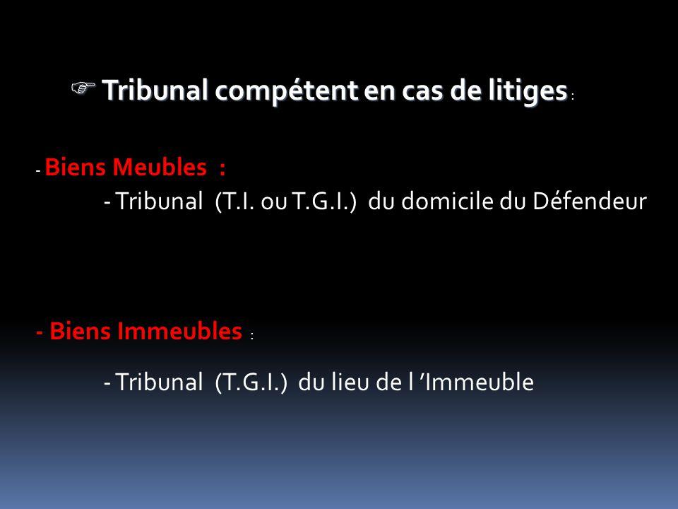Tribunal compétent en cas de litiges :