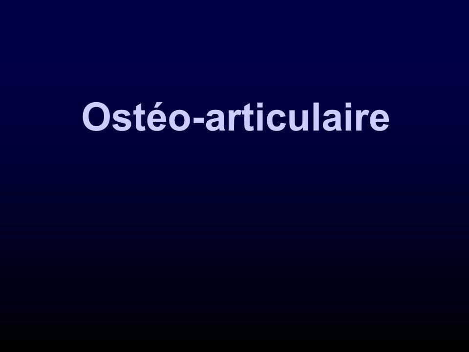Ostéo-articulaire