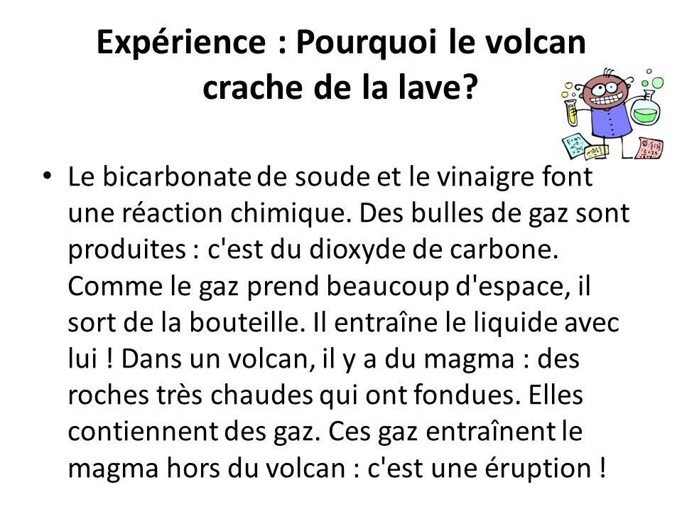 Expérience : Pourquoi le volcan crache de la lave