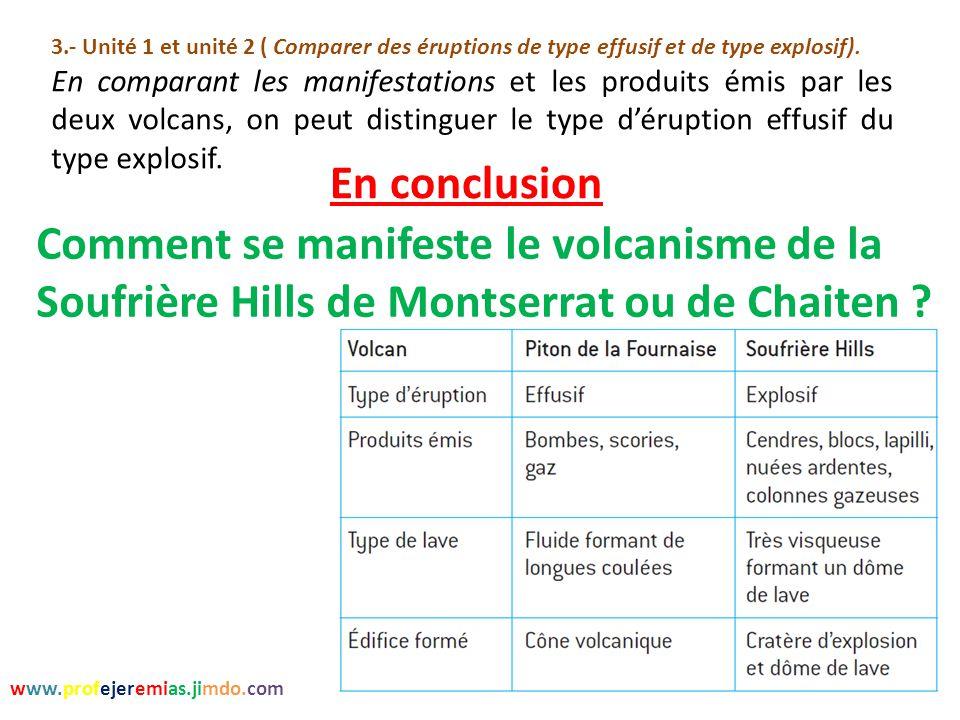 3.- Unité 1 et unité 2 ( Comparer des éruptions de type effusif et de type explosif).