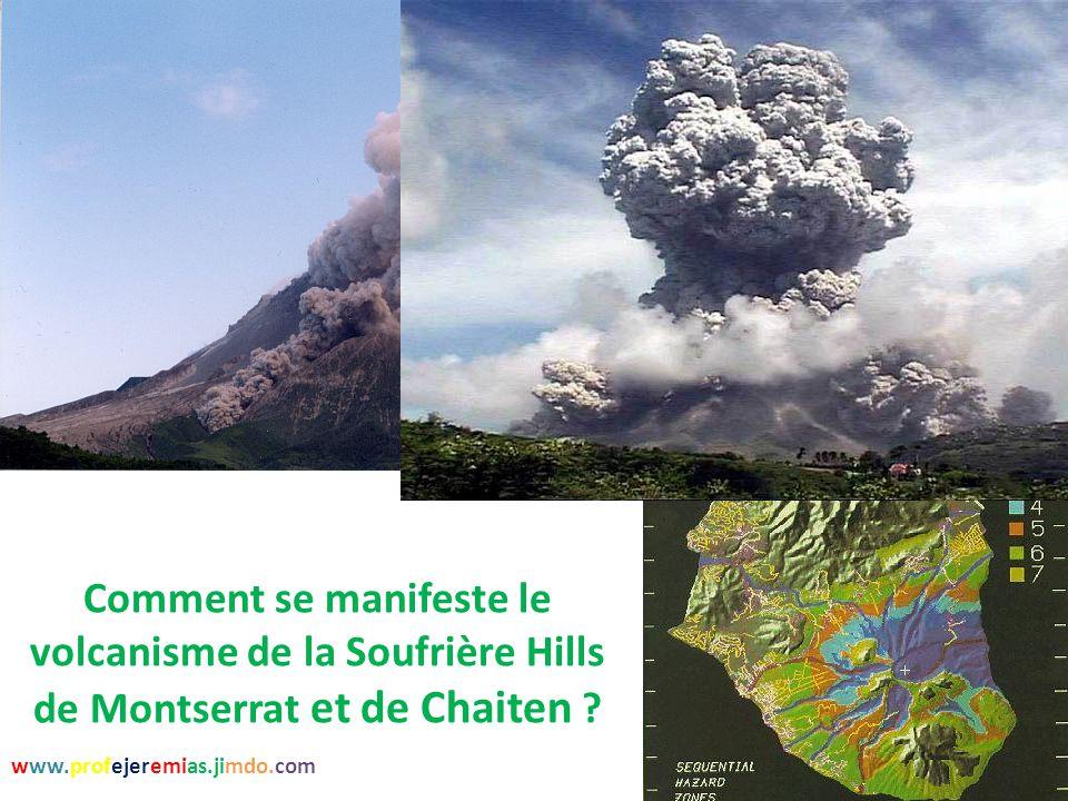 Comment se manifeste le volcanisme de la Soufrière Hills de Montserrat et de Chaiten