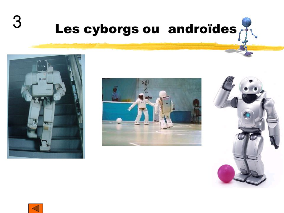Les cyborgs ou androïdes