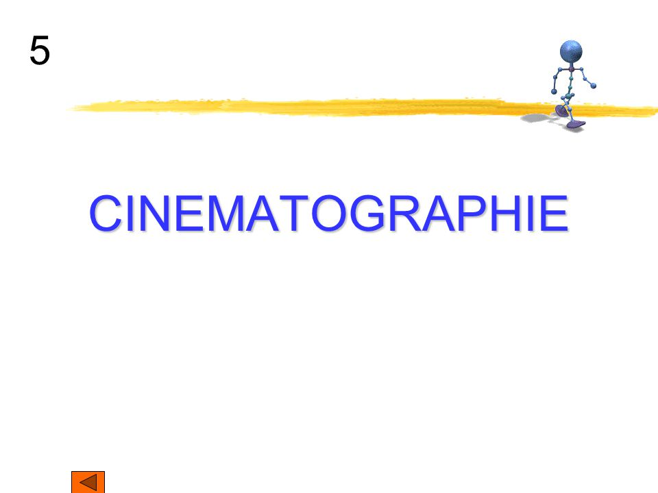 5 CINEMATOGRAPHIE