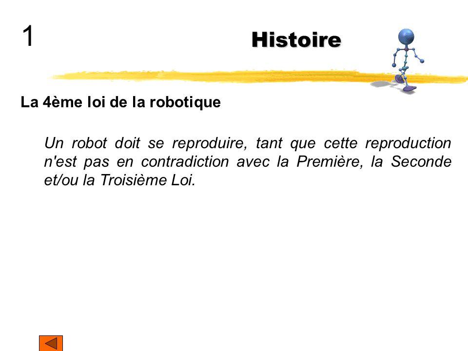 1 Histoire La 4ème loi de la robotique