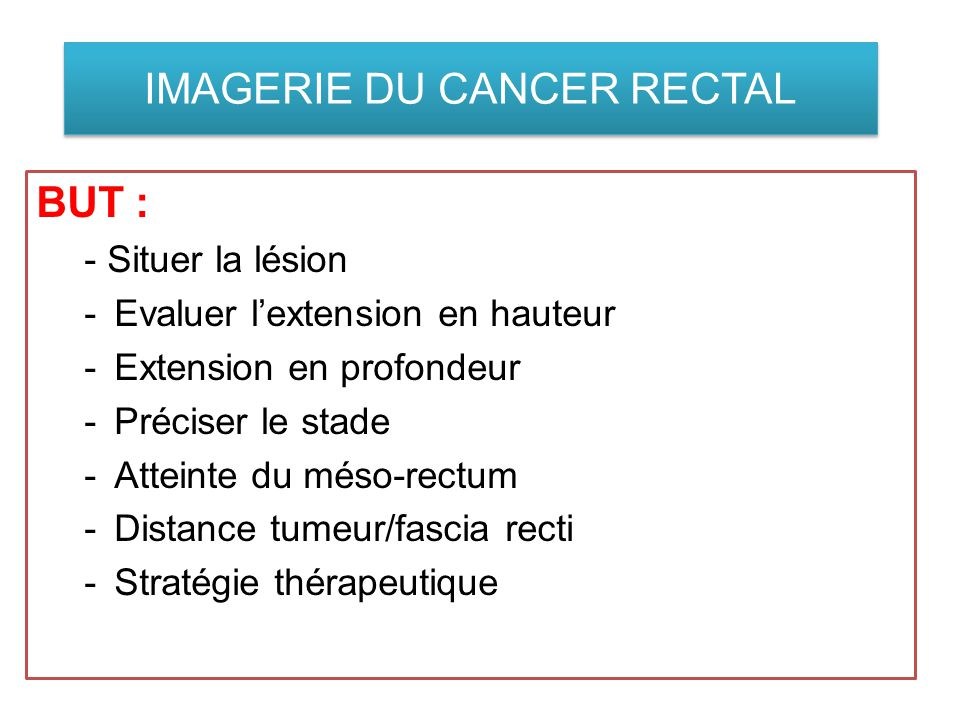 IMAGERIE DU CANCER RECTAL
