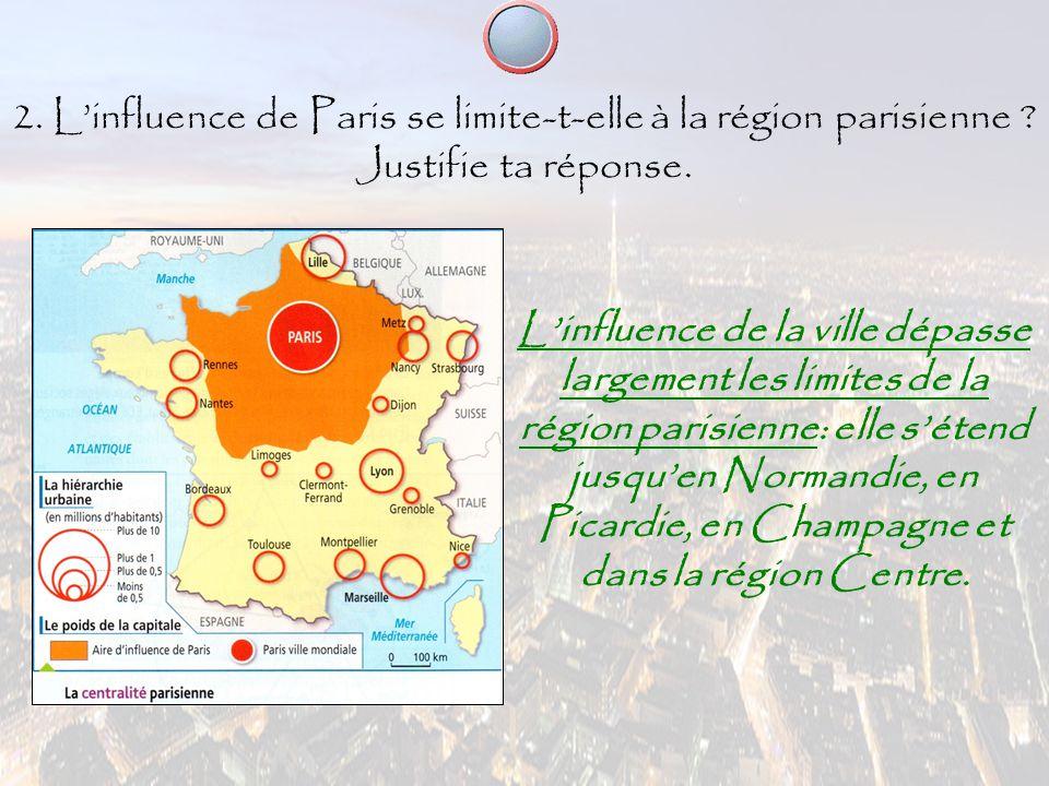 2. L'influence de Paris se limite-t-elle à la région parisienne