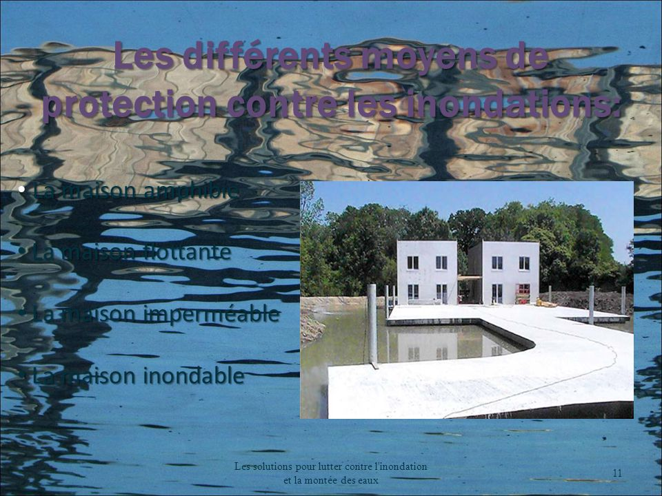 les solutions pour lutter contre l 39 inondation et la mont e des eaux ppt video online t l charger. Black Bedroom Furniture Sets. Home Design Ideas