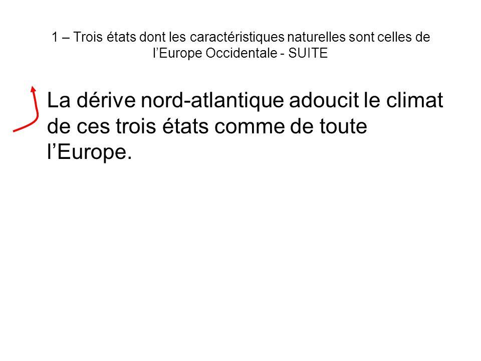 1 – Trois états dont les caractéristiques naturelles sont celles de l'Europe Occidentale - SUITE