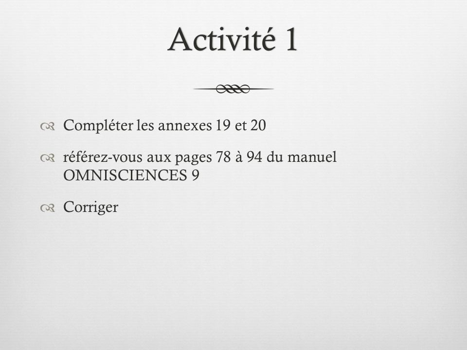 Activité 1 Compléter les annexes 19 et 20