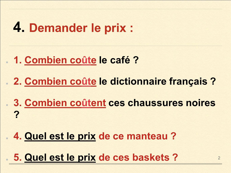 http://slideplayer.fr/slide/3161516/11/images/10/4.+Demander+le+prix+:+1.+Combien+co%C3%BBte+le+caf%C3%A9.jpg
