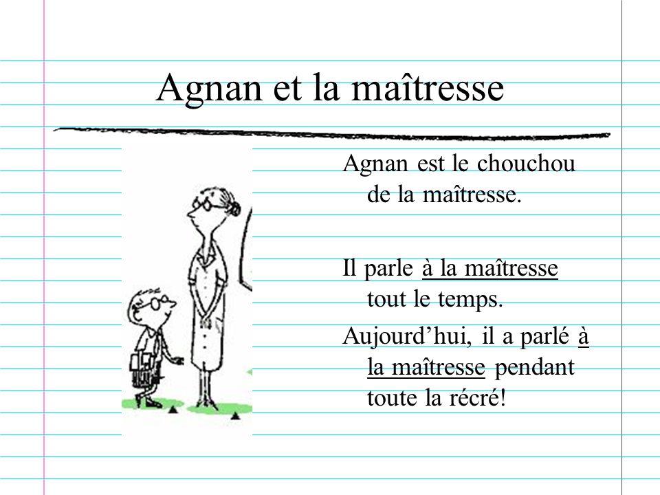 Agnan et la maîtresse Agnan est le chouchou de la maîtresse.