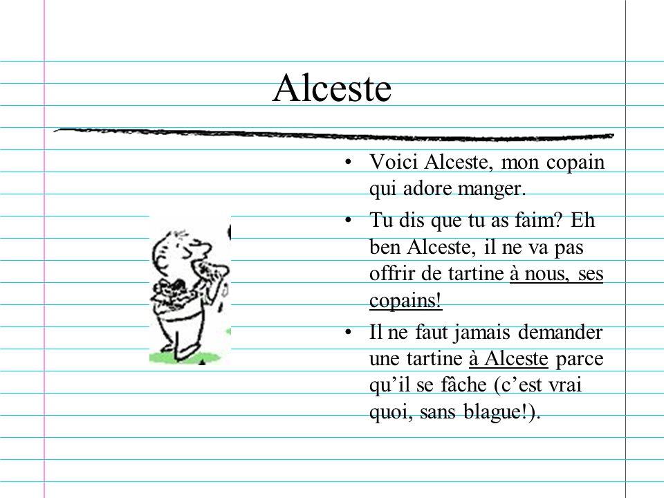 Alceste Voici Alceste, mon copain qui adore manger.