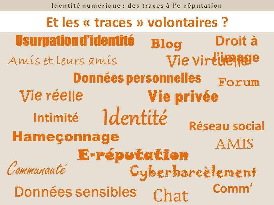 Identité Communauté Vie privée Chat Et les « traces » volontaires