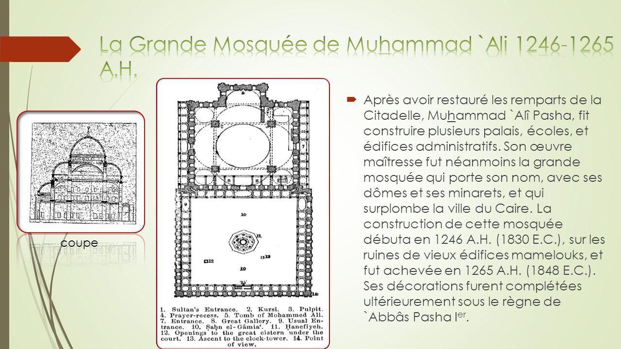 La Grande Mosquée de Muhammad `Ali 1246-1265 A.H.
