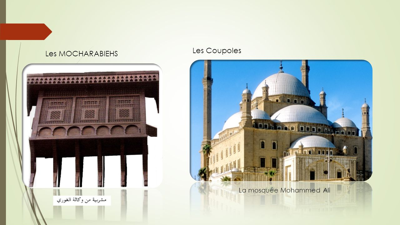 Les Coupoles Les MOCHARABIEHS La mosquée Mohammed Ali