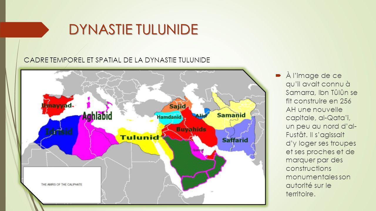 DYNASTIE TULUNIDE CADRE TEMPOREL ET SPATIAL DE LA DYNASTIE TULUNIDE
