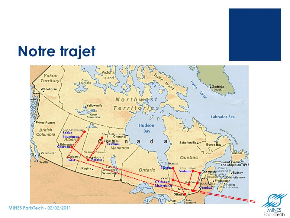 Notre trajet MINES ParisTech - 02/02/2011 Fort McMurray