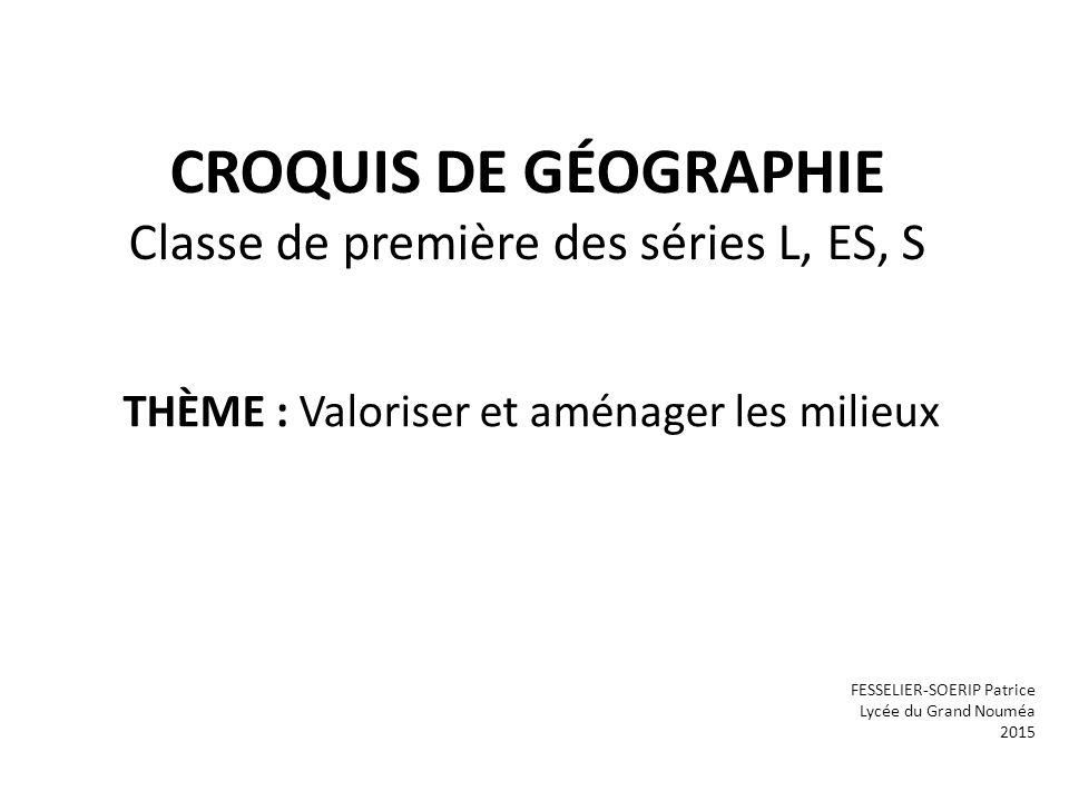 CROQUIS DE GÉOGRAPHIE Classe de première des séries L, ES, S