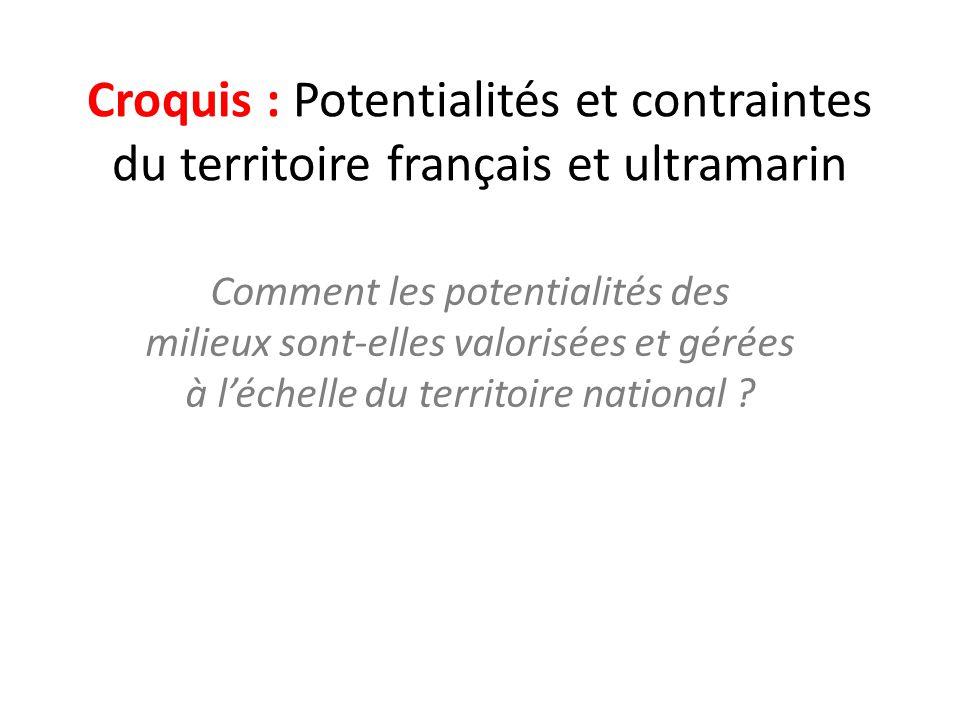 Croquis : Potentialités et contraintes du territoire français et ultramarin