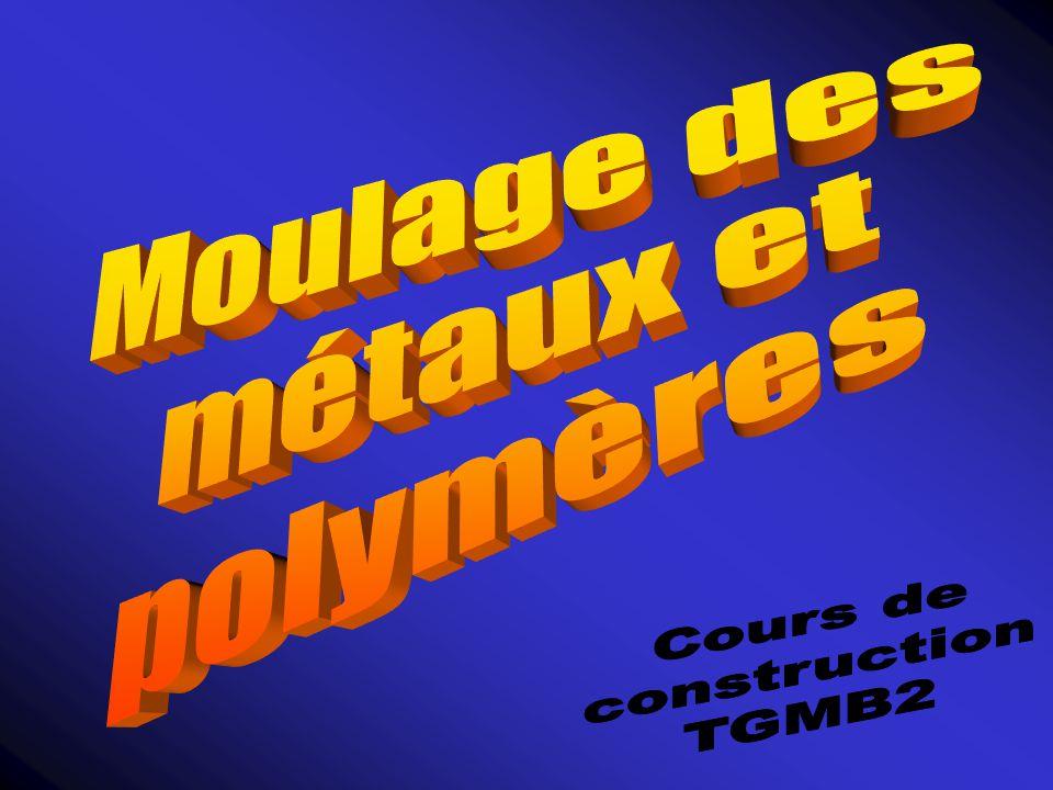 Moulage des métaux et polymères Cours de construction TGMB2