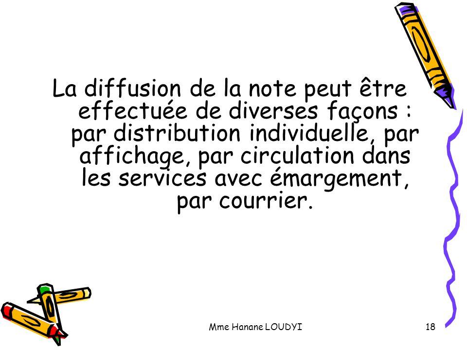 La diffusion de la note peut être effectuée de diverses façons : par distribution individuelle, par affichage, par circulation dans les services avec émargement, par courrier.