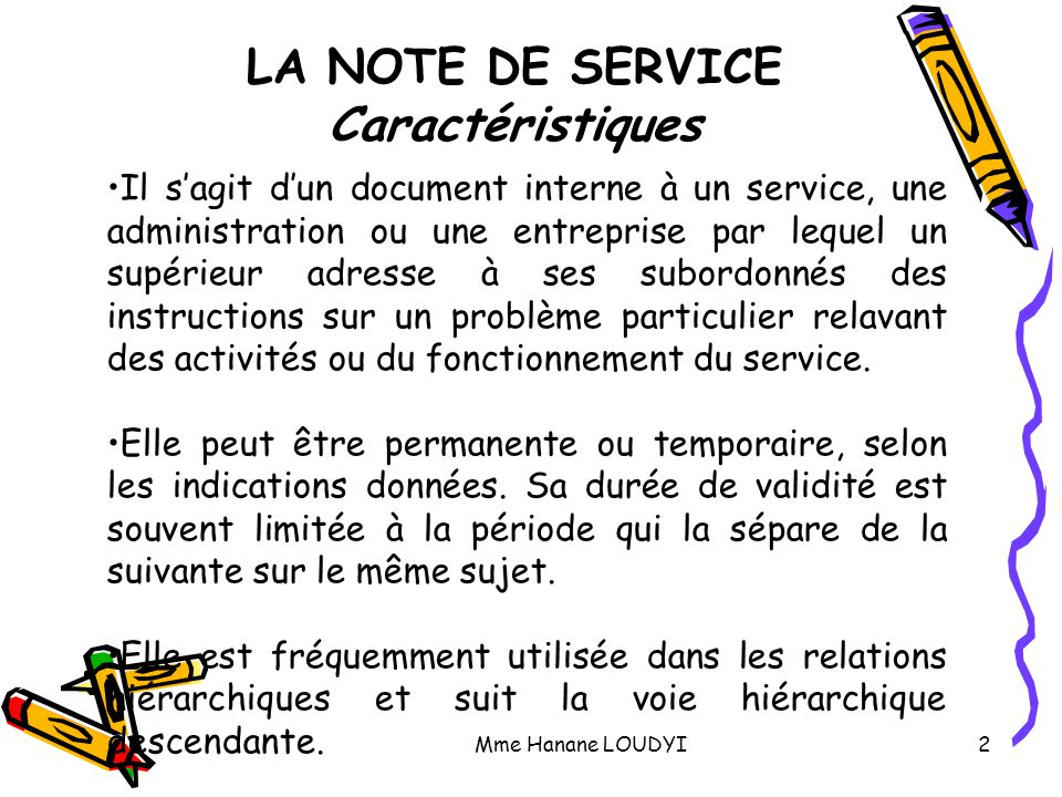 LA NOTE DE SERVICE Caractéristiques